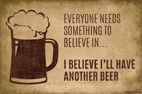 Everyone Needs Something To Believe In Poster