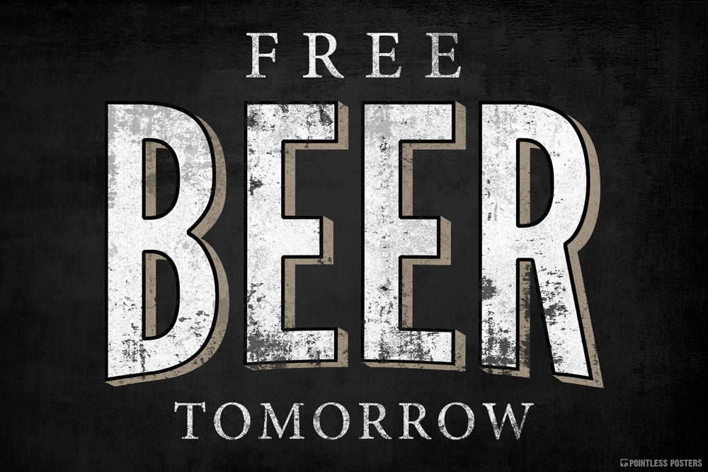 Free Beer Tomorrow Drinking Poster