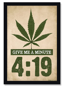 Give Me A Minute 4:20 Weed Marijuana Poster