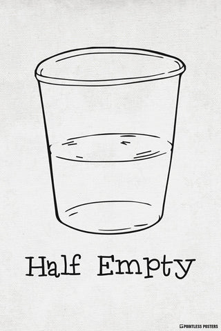 Glass Half Empty Poster