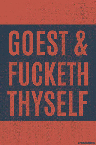 Goest & Fucketh Thyself Poster