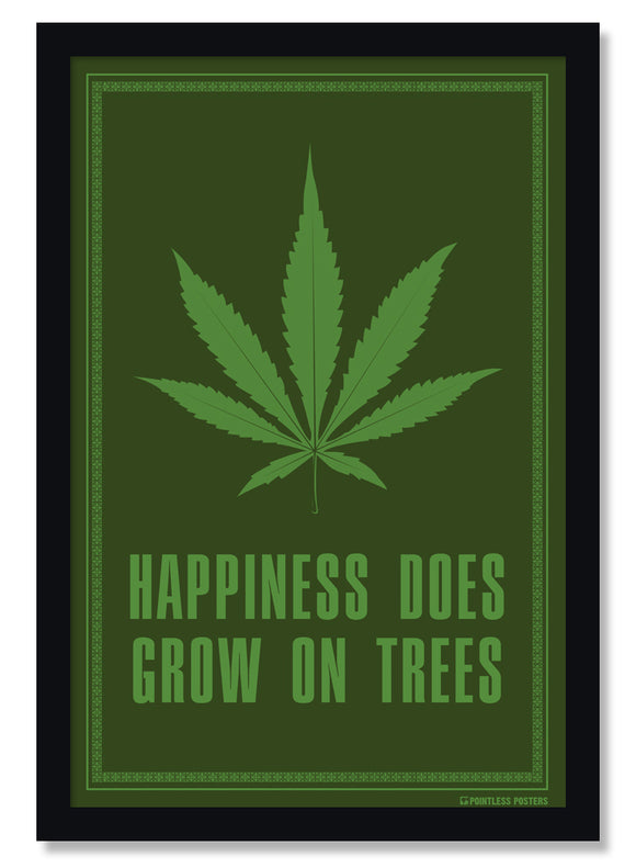 Happiness Does Grow On Trees Weed Marijuana Poster