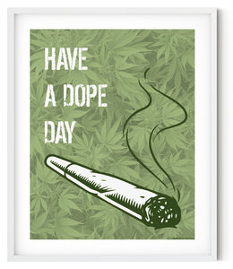 Have A Dope Day Marijuana Weed Canvas Print