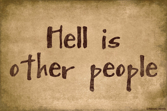Hell Is Other People Poster