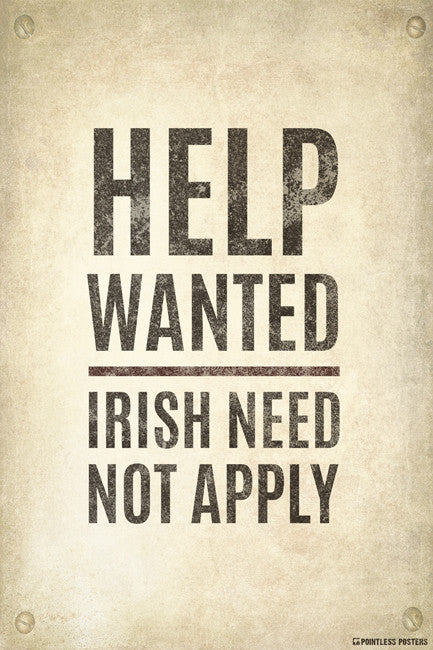 Help Wanted...Irish Need Not Apply Vintage Poster