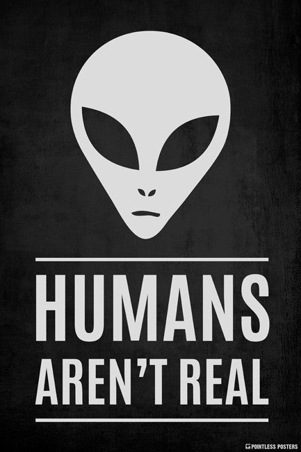 Humans Aren't Real Poster