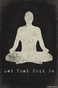 Let That Shit Go, Mindfulness Meditation Poster