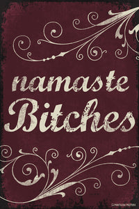Namaste Bitches Poster