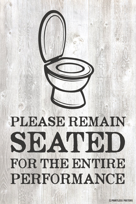Please Remain Seated Bathroom Quote Poster