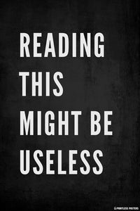 Reading This Might Be Useless Poster