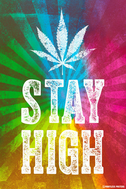 Stay High Marijuana Poster