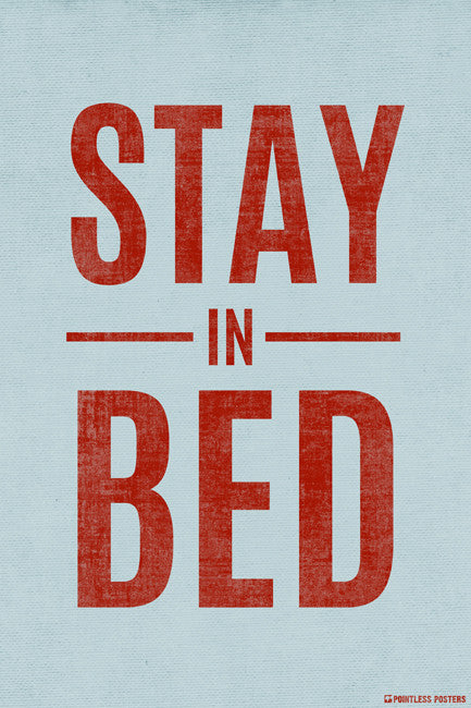 Stay In Bed Poster