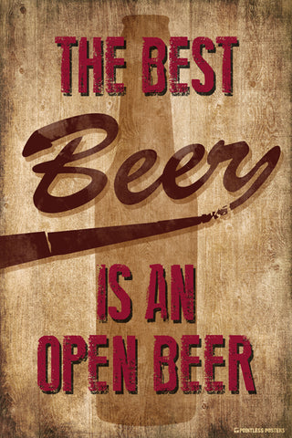 The Best Beer Is An Open Beer Poster