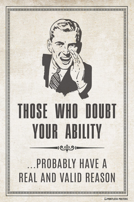 Those Who Doubt Your Ability Poster