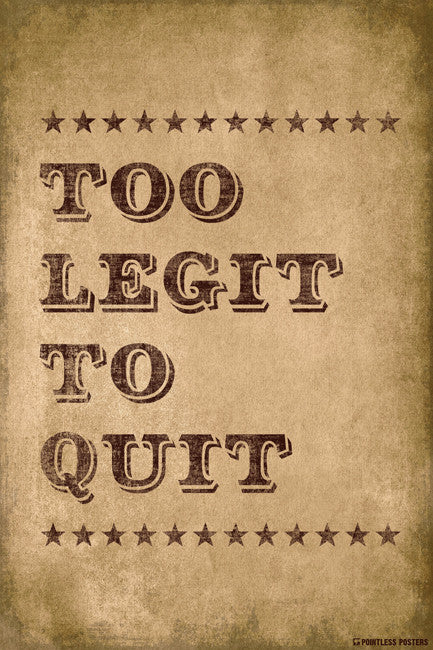 Too Legit To Quit Poster
