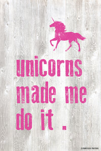 Unicorns Made Me Do It Poster