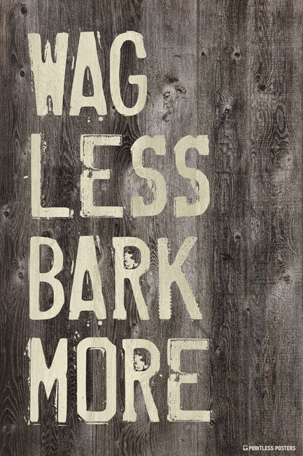 Wag Less Bark More Poster