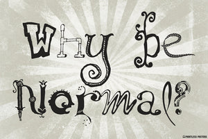 Why Be Normal Poster