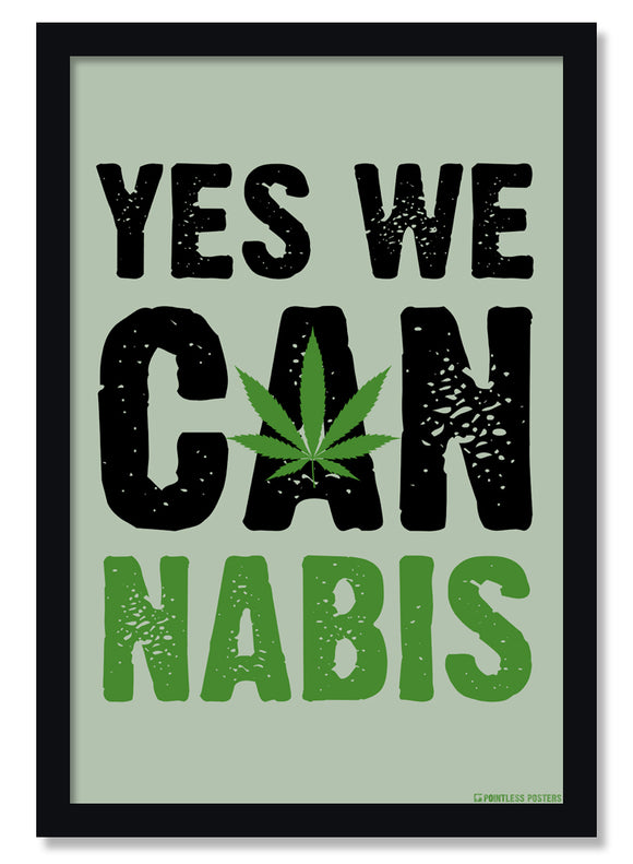 Yes We Cannabis Weed Marijuana Poster