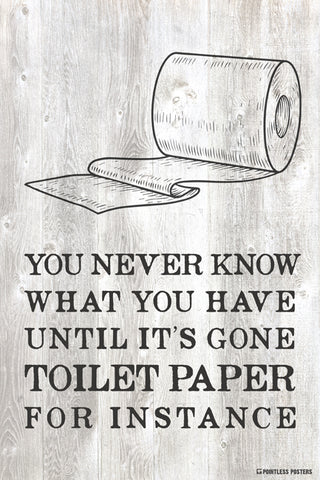 You Never Really Know What You Have Bathroom Quote Poster