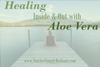 Healing Inside and Out with Aloe Vera