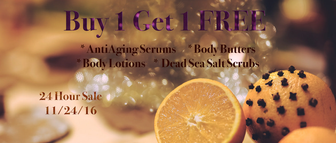 Organic Skin Care Black Friday Sale -Buy 1 Get 1 Free Antiaging Serums, Body Lotions and Body Scrubs
