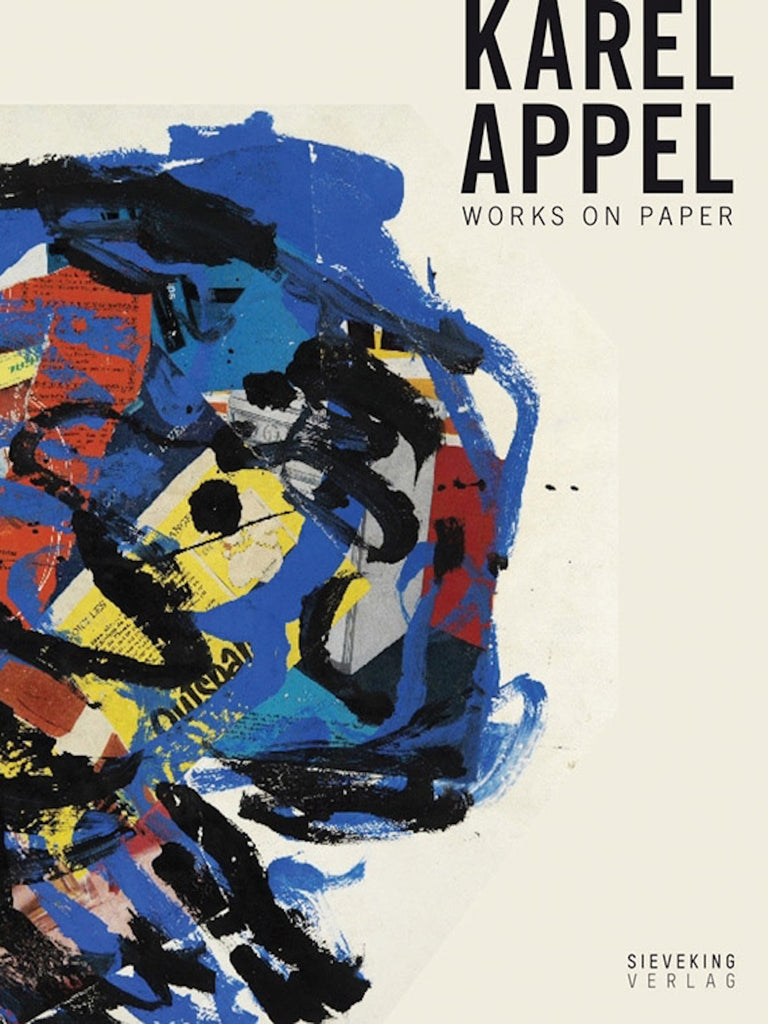 KAREL APPEL: WORKS ON PAPER - Blum & Poe