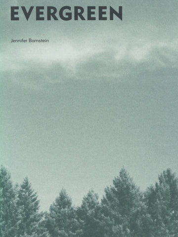 JENNIFER BORNSTEIN: EVERGREEN