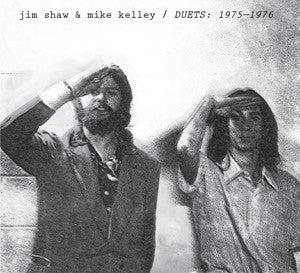 JIM SHAW & MIKE KELLEY / DUETS: 1975-1976