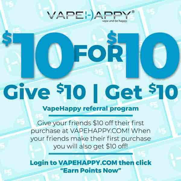 Give $10, Get $10! at VAPEHAPPY.com!