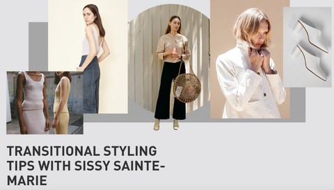 TRANSITIONAL STYLING TIPS WITH SISSY SAINTE-MARIE