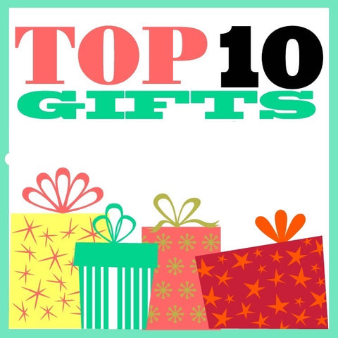 Top 10 Gift Ideas
