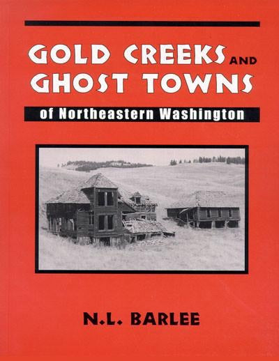 Gold Creeks & Ghost Towns of NE Washington