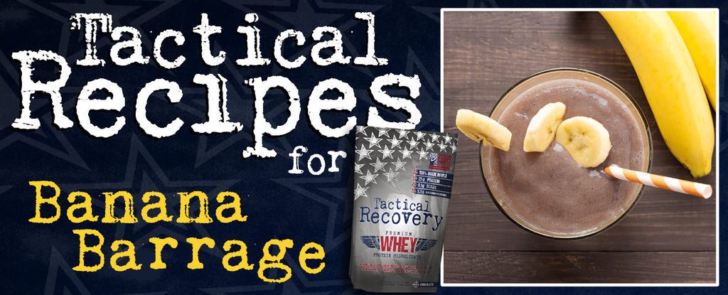 Tactical Recovery Whey Recipes: Banana Barrage Whey Shake