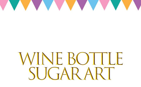 Wine Bottle Sugar Art