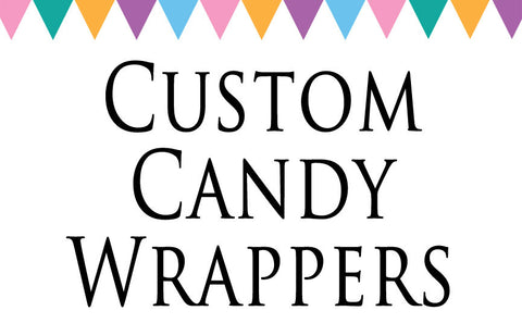 Custom Candy Wrappers - Never Forgotten Designs