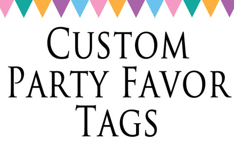 Custom Printable Party Tags for Your Party Favors Cake Pops and More - Never Forgotten Designs