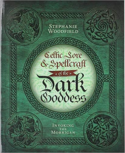 Celtic Lore & Spellcraft Of Dark Goddess