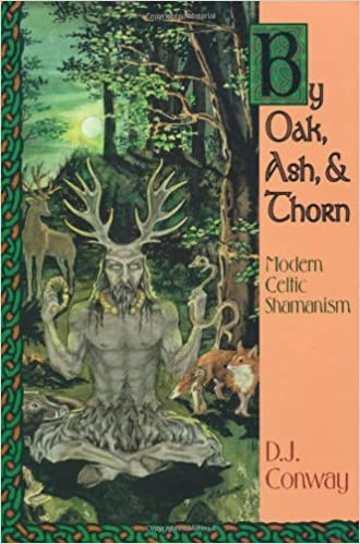 By Oak, Ash & Thorn - Modern Celtic Shamanism