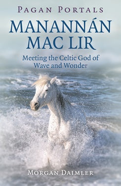 Manannán Mac Lir - Meeting the Celtic God of Wave and Wonder