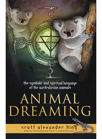 Animal Dreaming Book - Discover your Australian Animal Dreaming! Inspired By 3 Australia