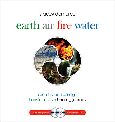 Earth, Air, Fire, Water -  A 40-Day and 40-Night Transformative Healing Journey. CD & Book