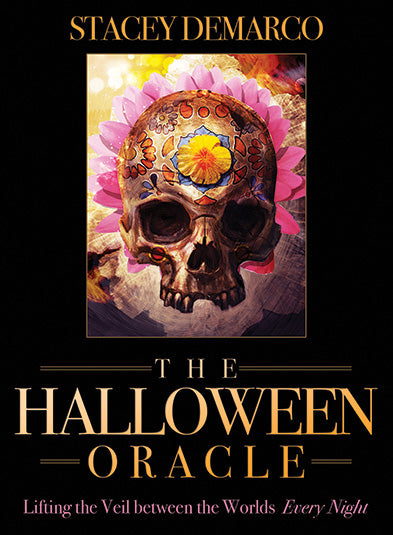 The Halloween Oracle Lifting the Veil Between the Worlds Every Night by Stacey Demarco