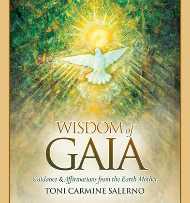 Wisdom of Gaia Guidance & Affirmations from the Earth Mother Toni Carmine Salerno