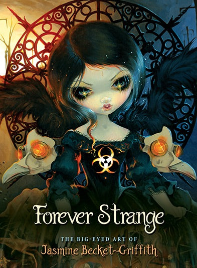Forever Strange The Big-Eyed Art of Jasmine Becket-Griffith