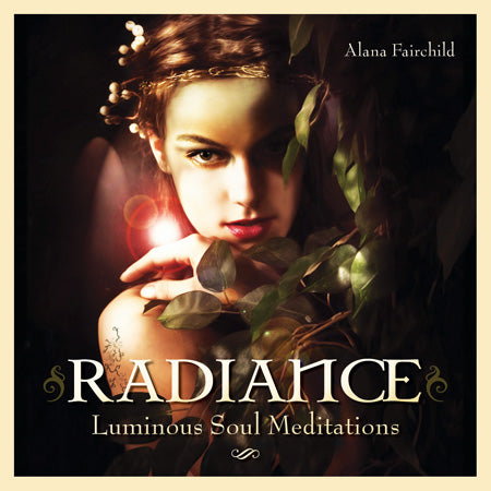 Radiance Luminous Soul Meditations Alana Fairchild