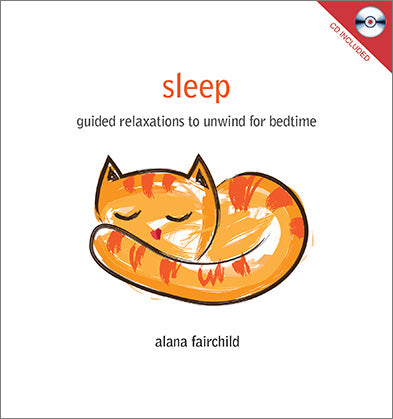 Sleep - Guided Relaxations to Unwind for Bedtime. CD Included.