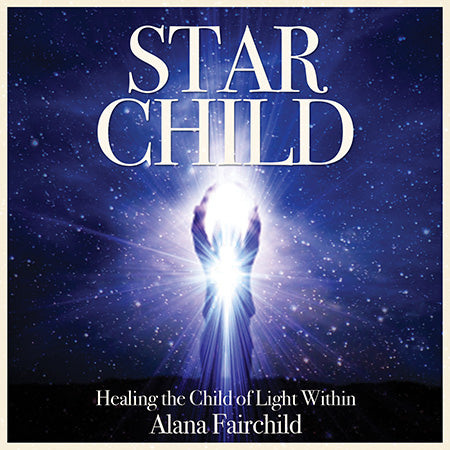 Star Child Healing the Child of Light Within Alana Fairchild Inspired By 3 Australia AfterPay available