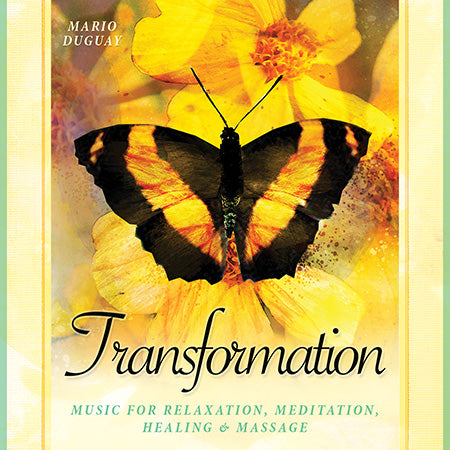 Transformation Music for Relaxation, Meditation, Healing & Massage Mario Duguay