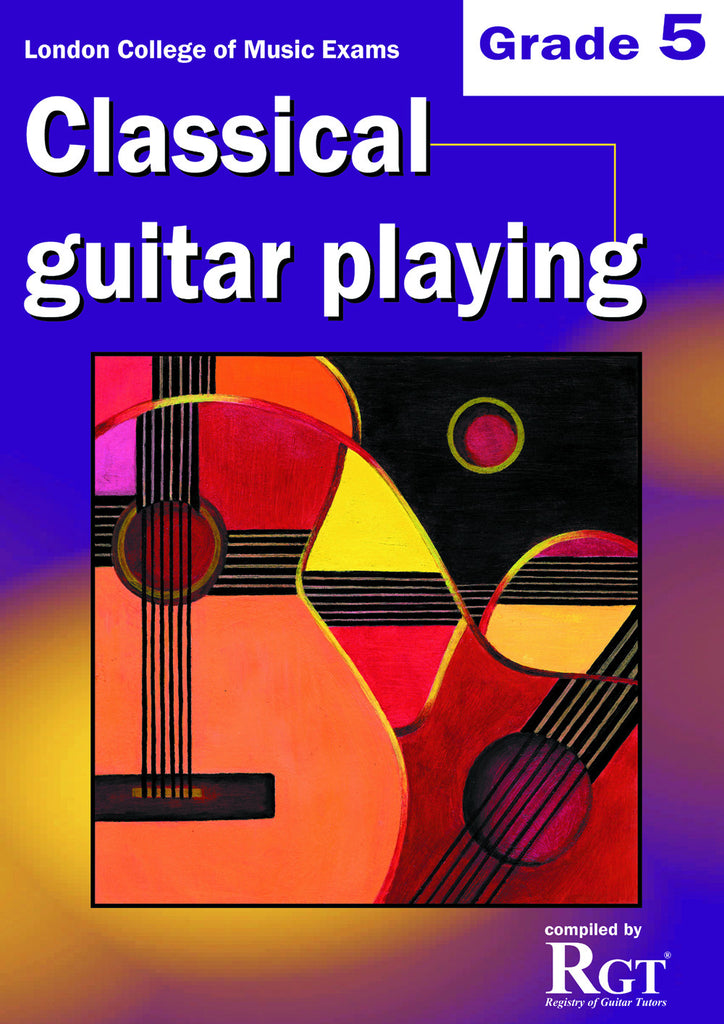 Classical Guitar Playing Grade 5 Five Exam Book LCM RGT